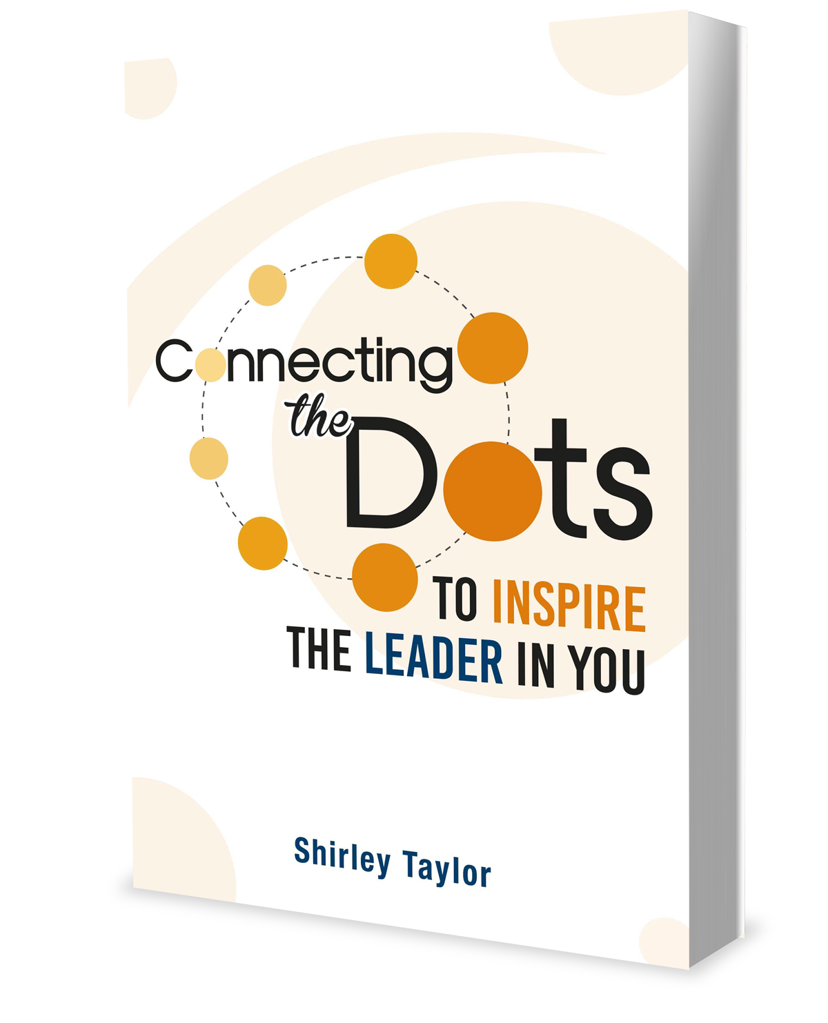 Connecting The Dots To Inspire The Leader In You